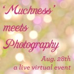 Muchness Meets Photography- A Group Challenge event!!